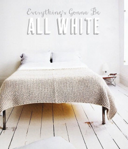Everything's gonna be all white | At Home in Love