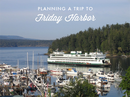 Planning a trip to Friday Harbor